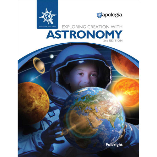 apologia exploring creation with astronomy 2nd edition textbook