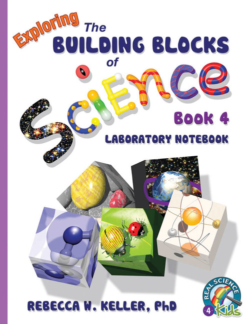 Exploring the Building Blocks of Science Book 4 Laboratory Notebook