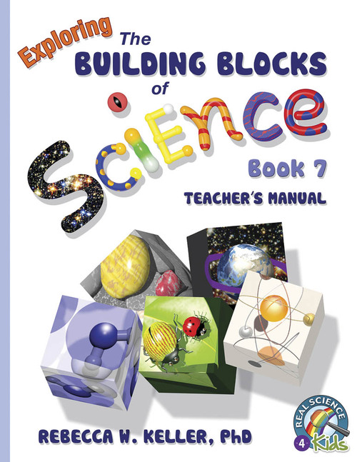 Exploring the Building Blocks of Science Book 7 Teacher's Manual