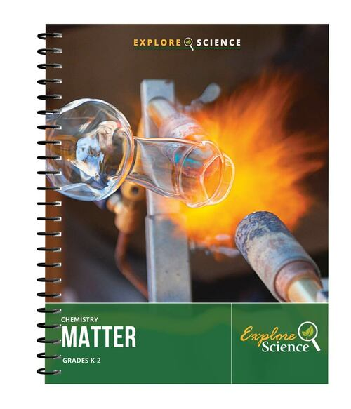 Explore Science: Matter. A K-2 Science Curriculum