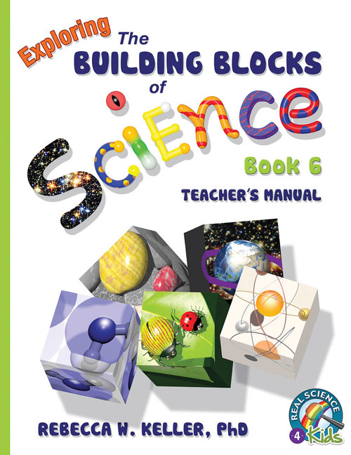 Exploring the Building Blocks of Science Book 6 Teacher's Manual