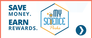 Save money. Earn Rewards. My Science Perks