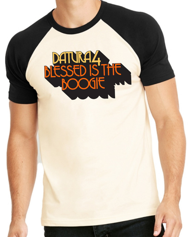 DATURA4- BLESSED IS THE BOOGIE- DELUXE super soft  T SHIRT