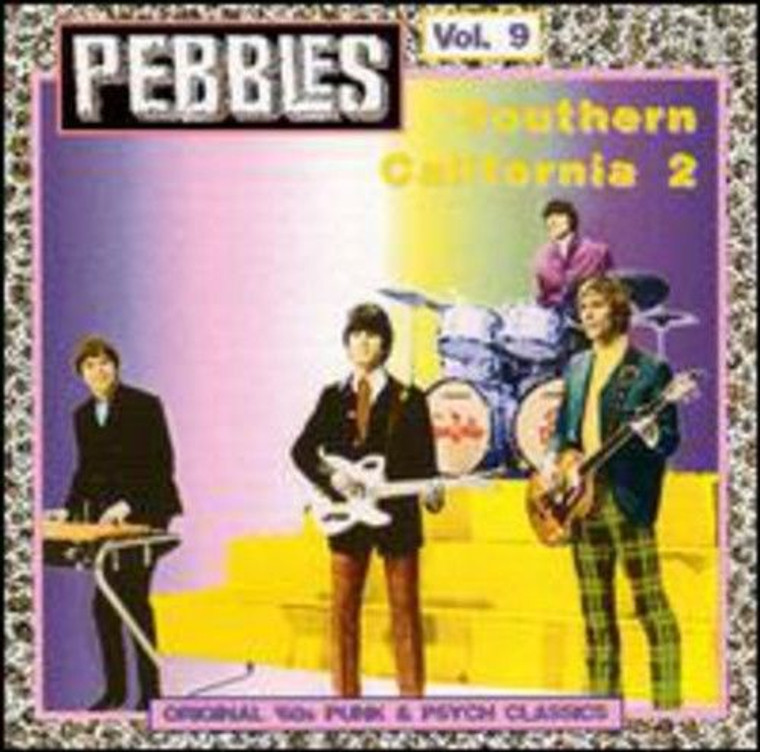 PEBBLES - Vol 09  Southern Calif  Vol 2 ORIGINAL 60s PUNK & PSYCH CLASSICS-Comp CD
