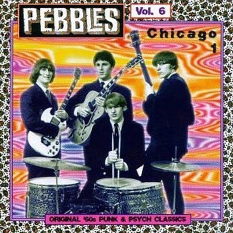 PEBBLES - Vol 06 -ORIGINAL 60s PUNK ROCK CLASSICS-  Chicago Vol 1- Comp CD