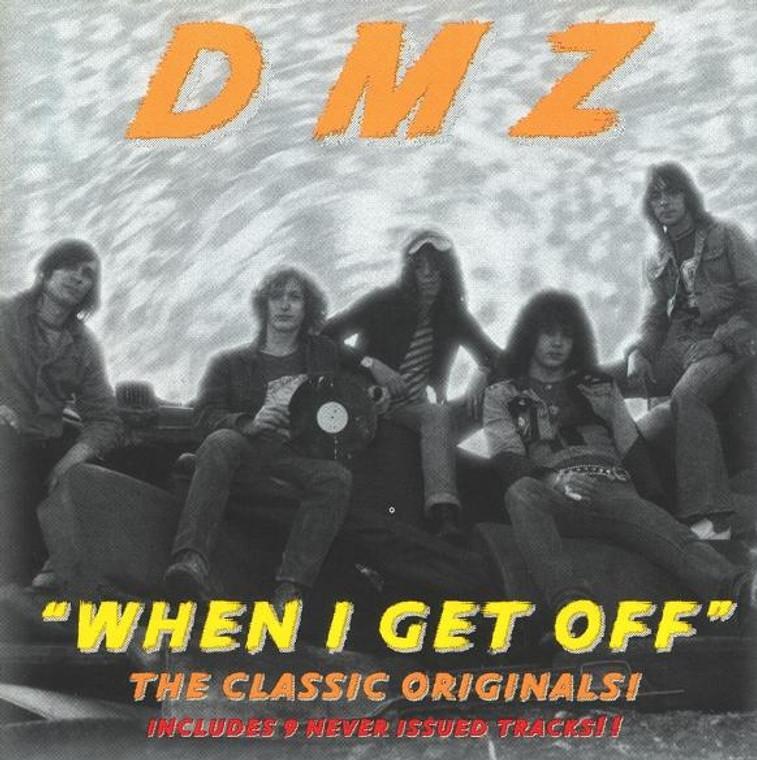 DMZ  - When I Get Off / RELICS(70s garage pre LYRES!) W. BONUS TRACKS  CD