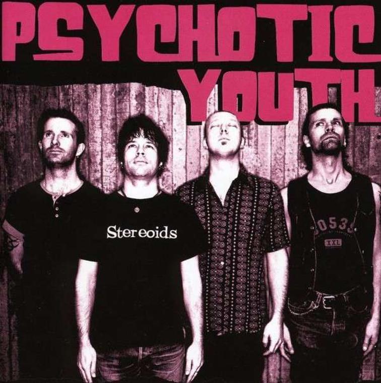 PSYCHOTIC YOUTH -Stereoids  (intense Swedish punk/powerpop, Ramones meet Cheap Trick!) CD
