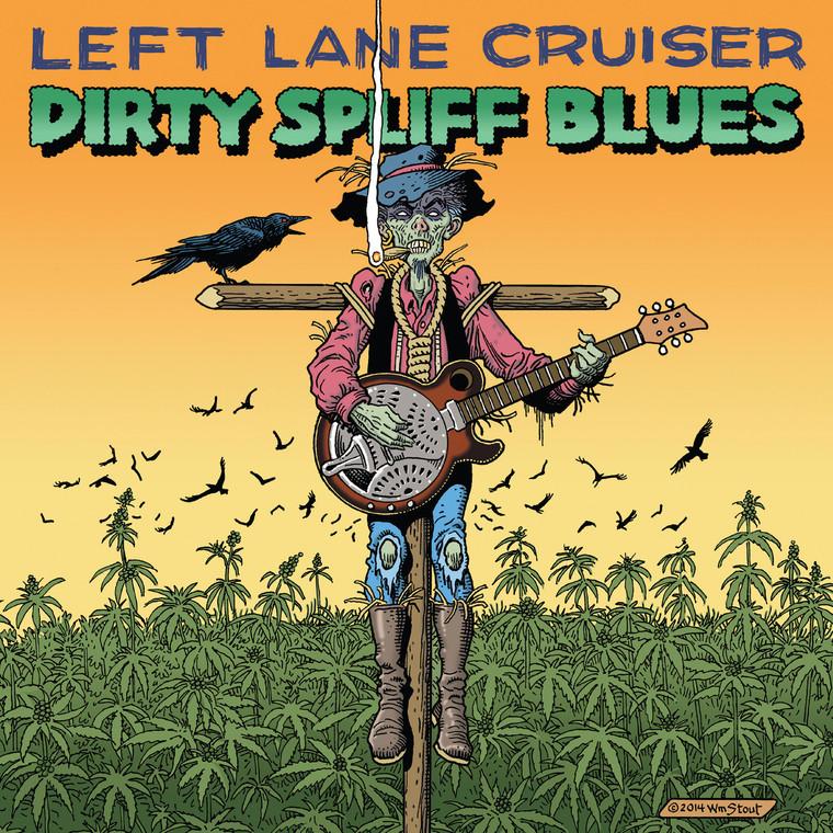 LEFT LANE CRUISER  - Dirty Spliff Blues- digipack  CD