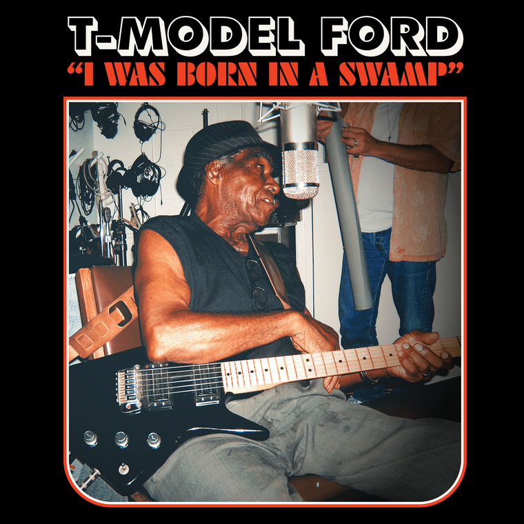 T MODEL FORD - I Was Born In A Swamp (Muddy Waters style blues) LTD ED of 200 RED VINYL