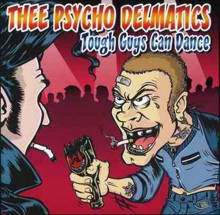 THEE PSYCHO DELMATICS -Tough Guys Can DAnce (50s style PRIMAL GARAGE) CD