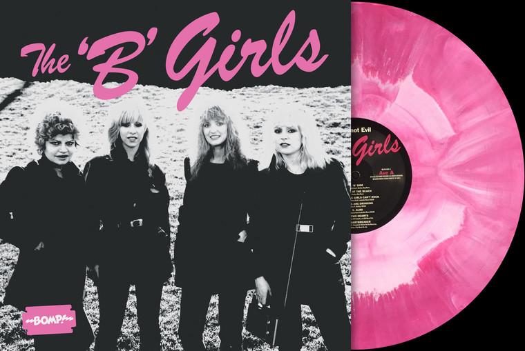 B GIRLS  BAD NOT EVIL (ORIG 70s BOMP GIRL BAND!) STARBURST VINYL