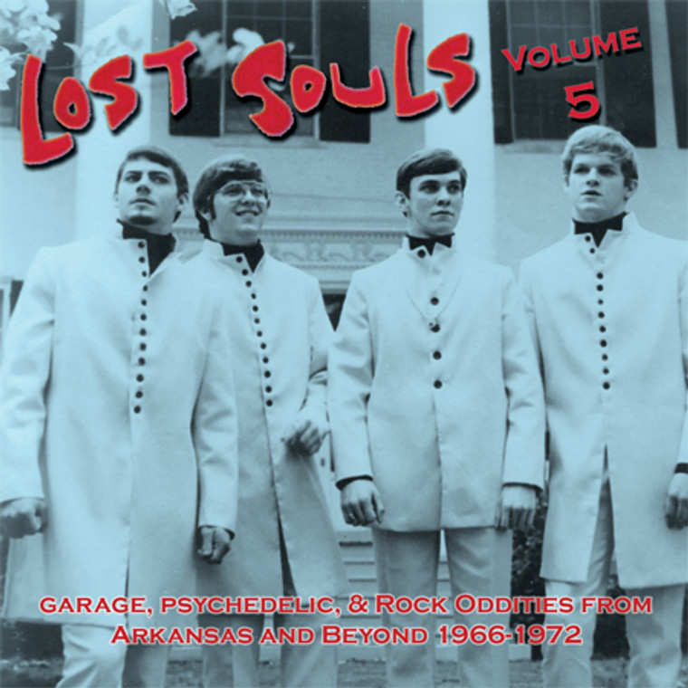 LOST SOULS   Vol 5 -Unreleased 1960s Garage and Psychedelic Rock from Arkansas -  COMP CD