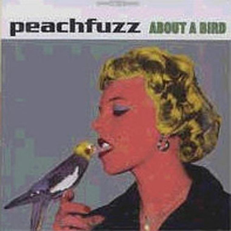 PEACHFUZZ  - ABOUT A BIRD (60's/70's POWERPOP STYLE)  CD