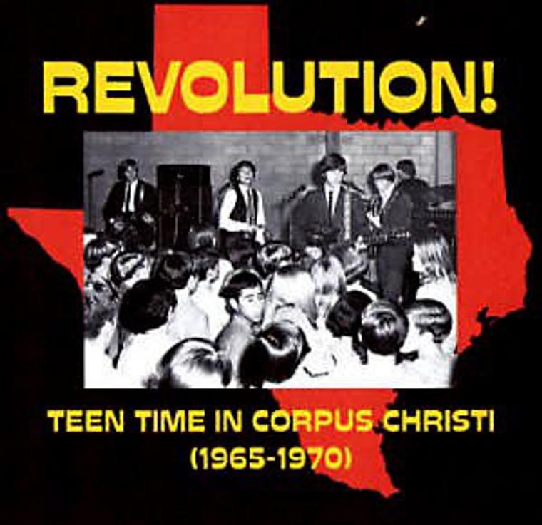 REVOLUTION -Teen Time In Corpus Christi (1966 Texas garage) COMP CD