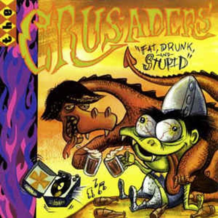 CRUSADERS  - FAT, DRUNK, AND STUPID (manic Aussie garage punk rock 'n' roll ) CD