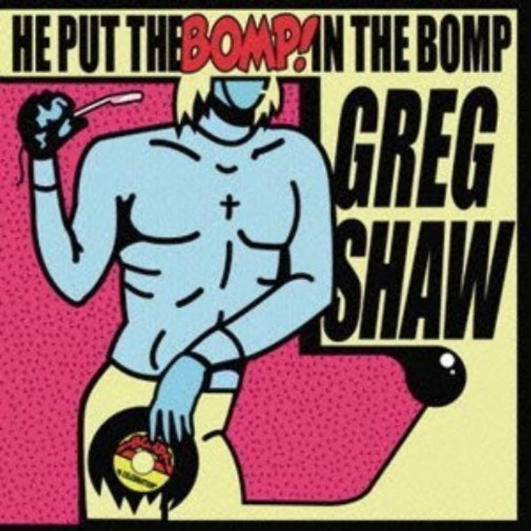 HE PUT THE BOMP  -VA - PREVIOUSLY UNRELEASED psych/garage tracks by RADIO MOSCOW,/BLACK KEYS /NIKKI CORVETTE/BARRACUDAS/DWARVES/ -COMP CD