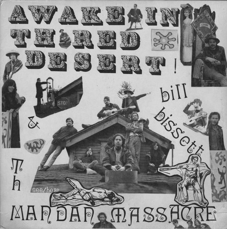 BILL BISSETT AND THE MANDAN MASSACRE -Awake In The Red Desert  (Rare 68 bizarre acid symphony)  CD