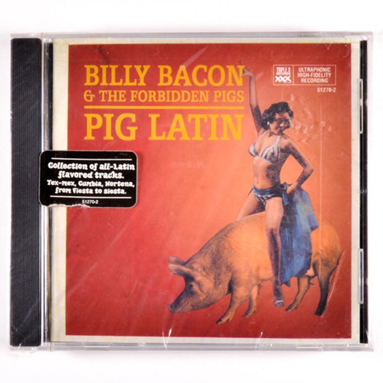 BILLY BACON & THE FORBIDDEN PIGS  - Pig Latin (So Cal 1984 Tex Mex, R&B, Rockabilly, Pop)CD