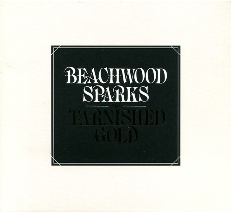 BEACHWOOD SPARKS   - Tarnished Gold  -CD
