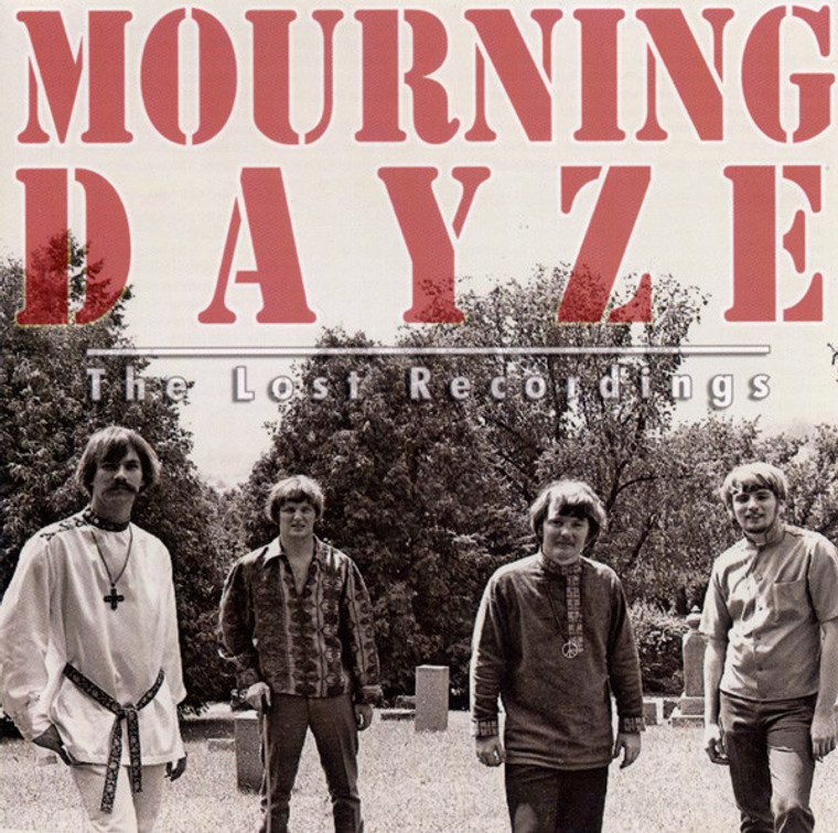 MOURNING DAYZE  - LOST RECORDINGS (1967 Wisconsin psych)  CD