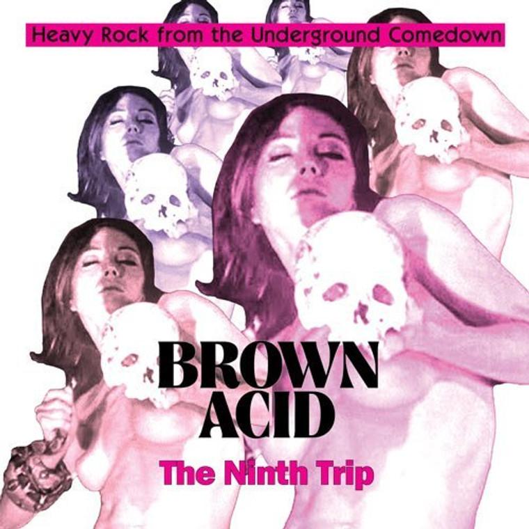 BROWN ACID  -THE NINTH   TRIP (Long-lost vintage 60s-70s proto-metal and stoner rock singles)   COMP LP