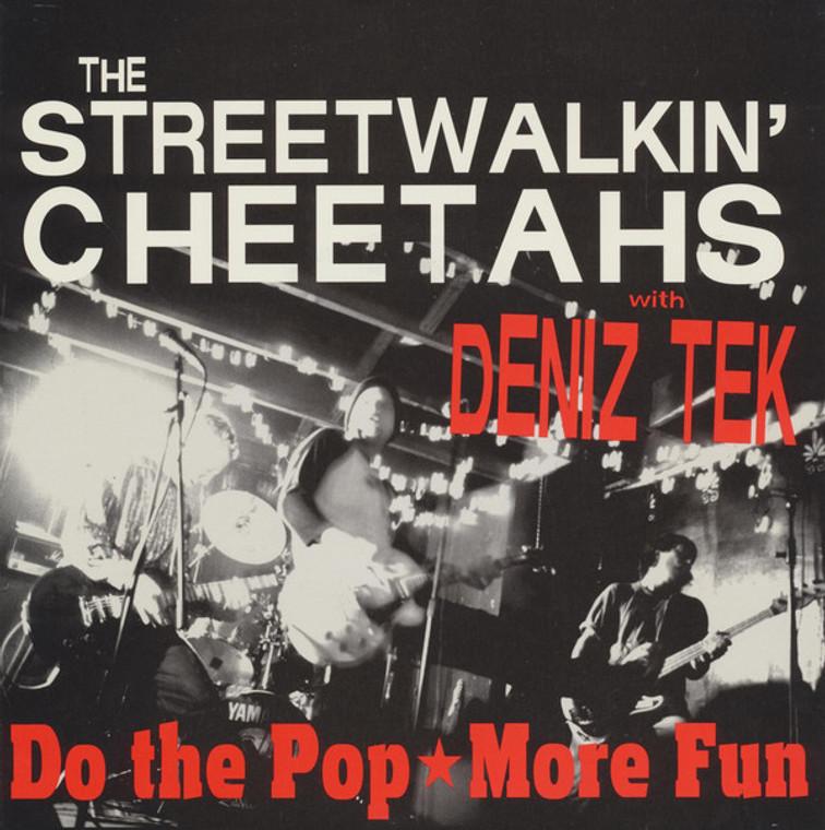 STREET WALKIN CHEETAHS with DENIK TEK   - DO the Pop/ MORE FUN  -heavy cardboard slv- 45 RPM