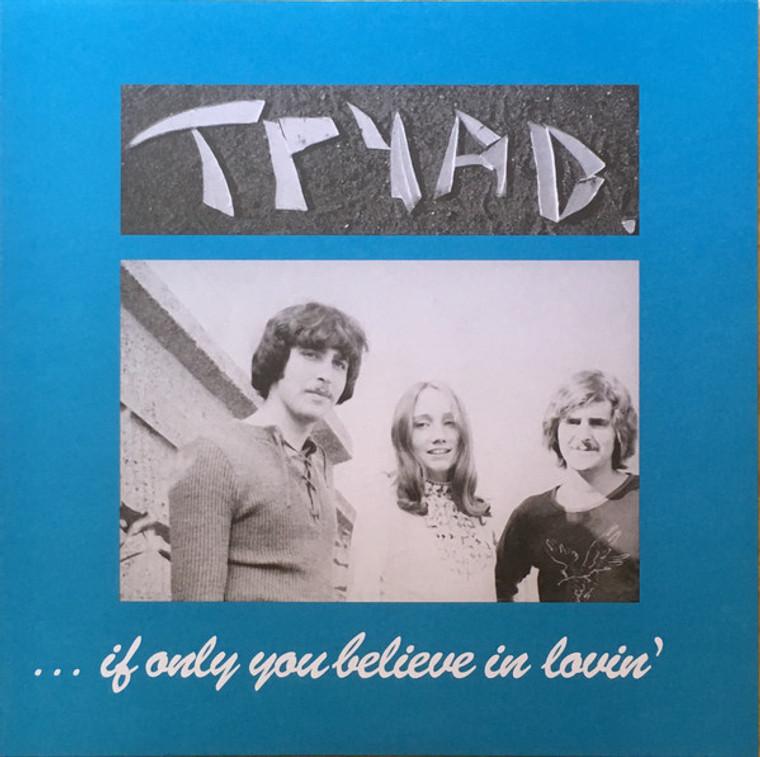 TRYAD  -IF ONLY YOU BELIEVE IN LOVIN'(reissue of 1971 acid folk)  LP