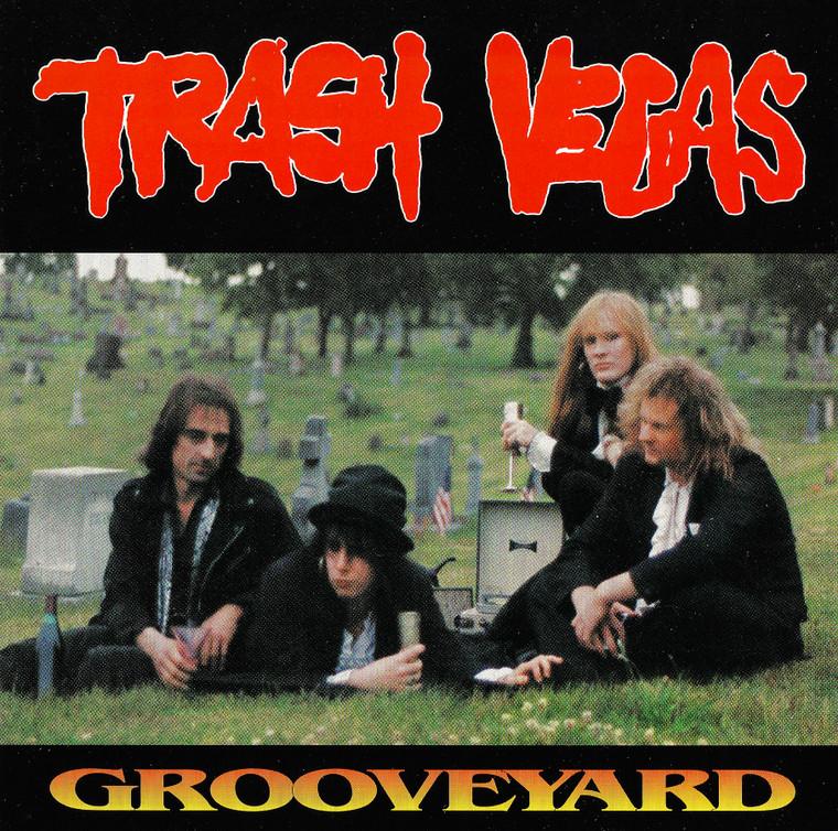 TRASH VEGAS   -GROOVEYARD (1990'S GLAM-ROCK ALA NEW YORK DOLLS/ THUNDERS)CD
