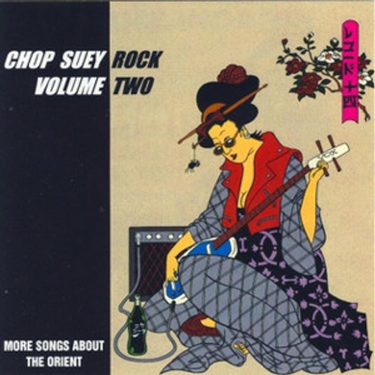 CHOP SUEY ROCK Vol 2  -CRAZY ORIENT-INSPIRED 50'S+60'S R&R SONGS - COMP CD