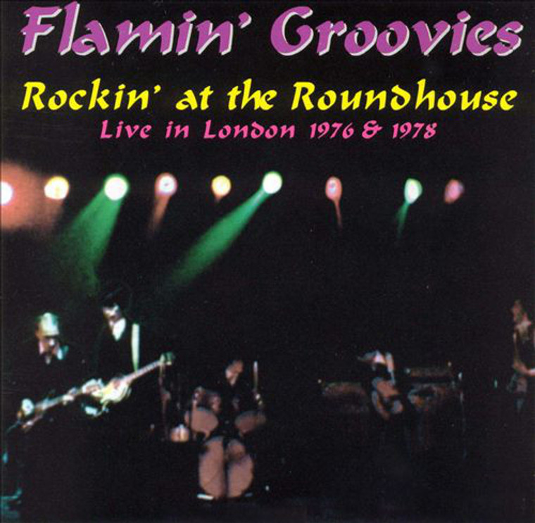 FLAMIN' GROOVIES  - Rockin at the Roundhouse  (Live in London 1976 and 1978-RARE! ) CD