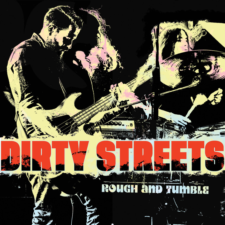 DIRTY STREETS - Rough and Tumble (For fans of CCR, the Faces, Humble Pie, Otis Redding, and more!) CD DIGIPAK