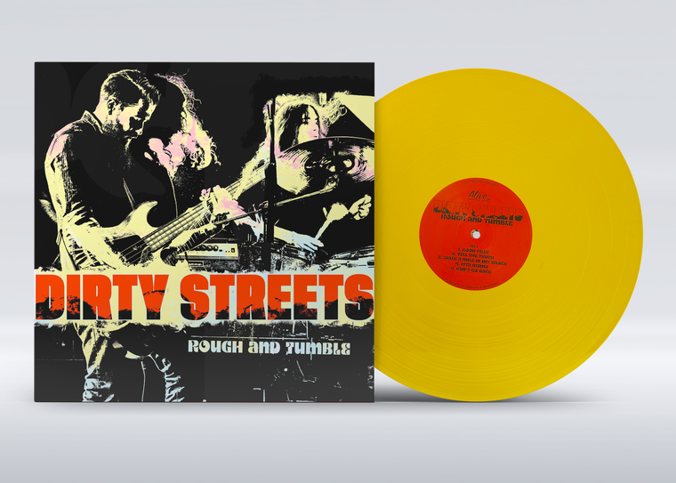 DIRTY STREETS - Rough and Tumble (For fans of CCR, the Faces, Humble Pie, Otis Redding, and more!) LTD ED. YELLOW VINYL