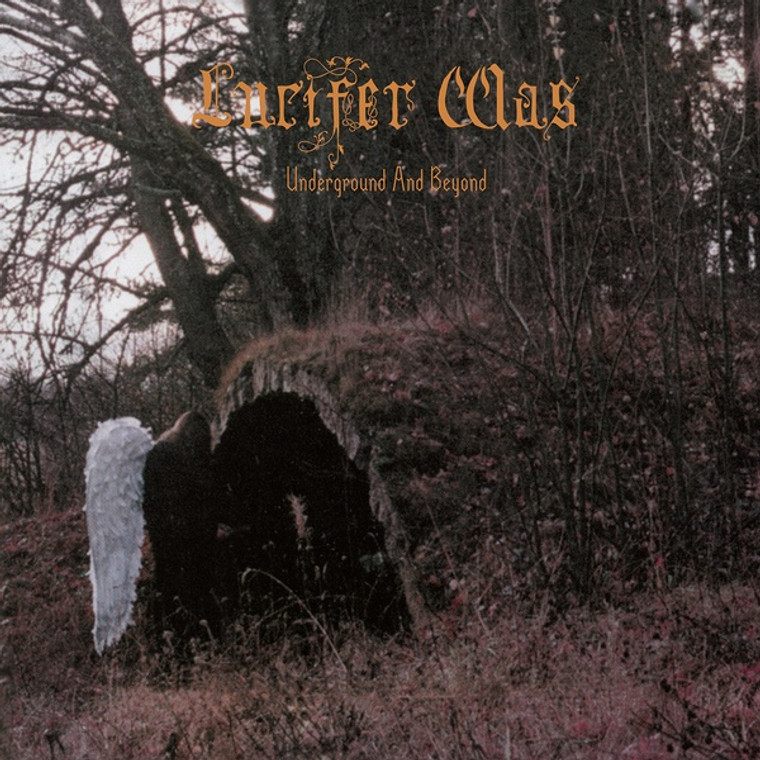 LUCIFER WAS   -Underground And Beyond (1972 Killer cult proto-metal)LP