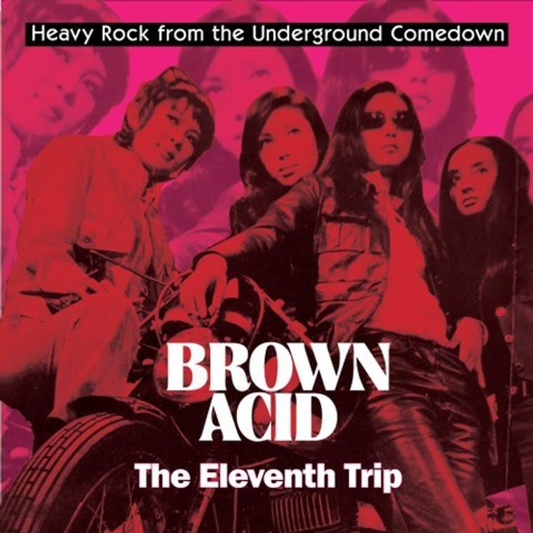 BROWN ACID  - THE 11th  TRIP (60S PSYCH RARITIES) COMP LP