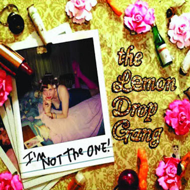 LEMON DROP GANG  -I'M NOT THE ONE (IYL Nikki Corvette, Pandoras etc) CD