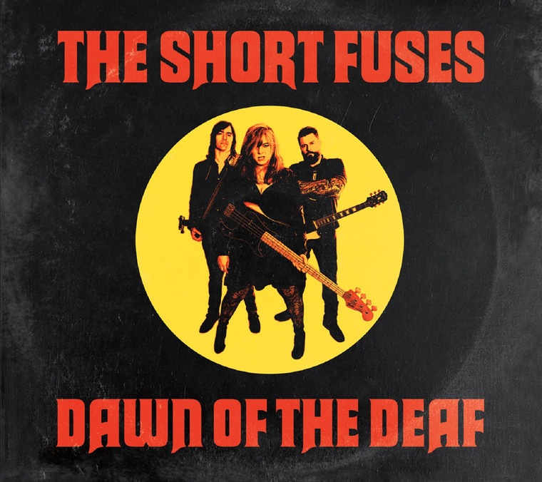SHORT FUSES   - DAWN OF THE DEAF (IYL MC5, Blondie, The Runaways) CD