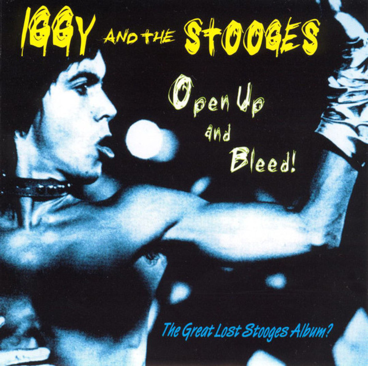 IGGY POP & THE STOOGES   - Open Up And Bleed -SEALED BLP 4051 The Iguana Chronicles.    LP