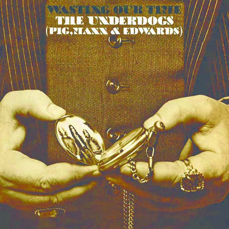 UNDERDOGS BLUES BAND- WAsting Our Time   (1968  legendary electric blues)  LP