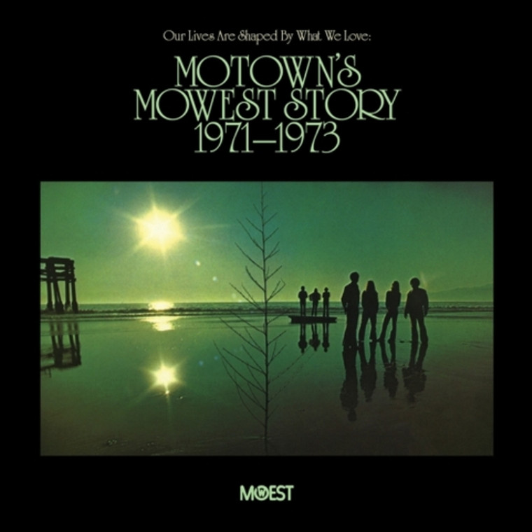 OUR LIVES ARE SHAPED BY WHAT WE LOVE   - Motown's Mowest Story 1971-73-  COMP CD