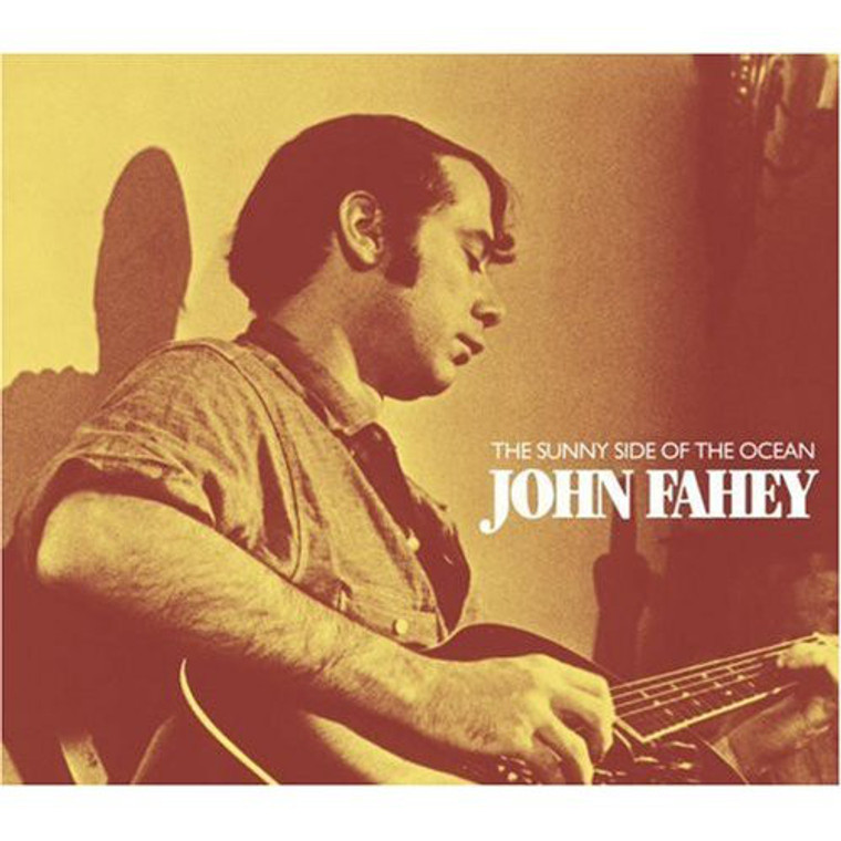FAHEY, JOHN  - On The Sunny Side Of The Ocean LAST COPIES! DBL CD