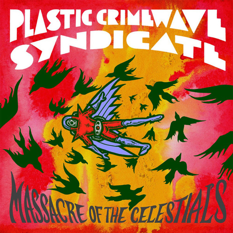 PLASTIC CRIMEWAVE SYNDICATE   -Massacre of the Celestials (deep psych)  LP