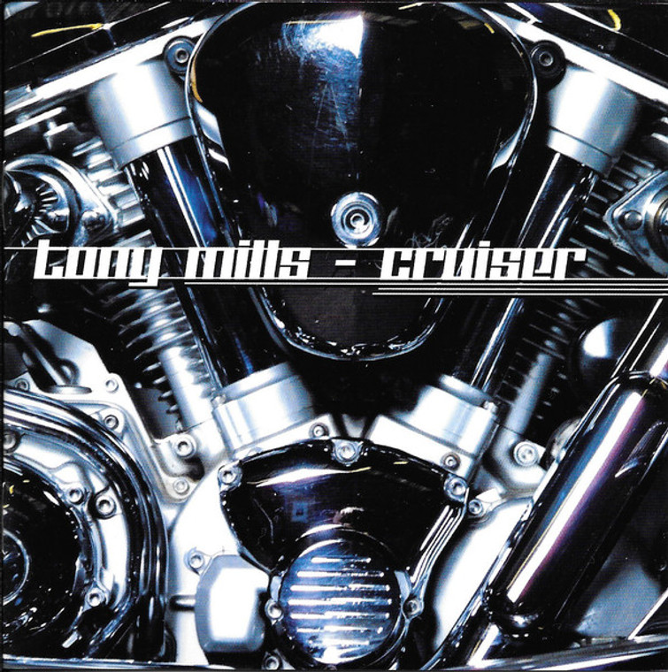 MILLS, TONY  -Cruiser (Glam power pop) CD