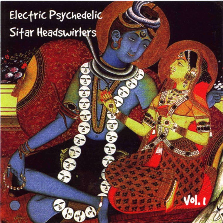 ELECTRIC PSYCHEDELIC SITAR HEADSWIRLERS  VOL 1 (60s and '70s psych obscurities) COMP CD