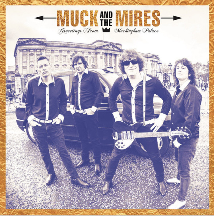MUCK AND THE MIRES  -GREETINGS FROM MUCKINGHAM PALACE(Merseybeat, English Invasion and garage ROCK N ROLL! )CD