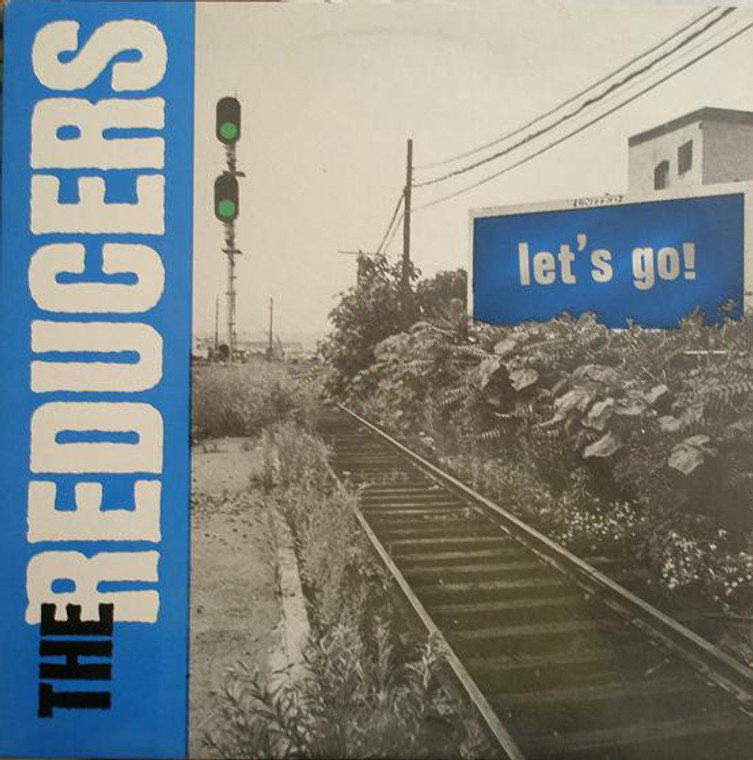 REDUCERS  -Let's Go (70s w catchy melodies and killer licks Replacements style)  LP