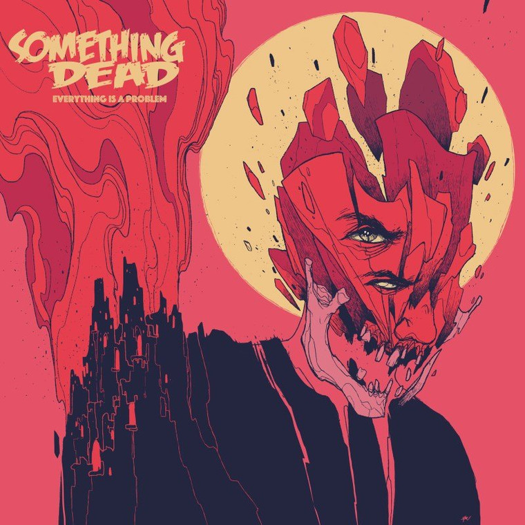 SOMETHING DEAD   - EVERYTHING IS A PROBLEM  (fuzzy punk with traces of hardcore and stoner rock)  CD