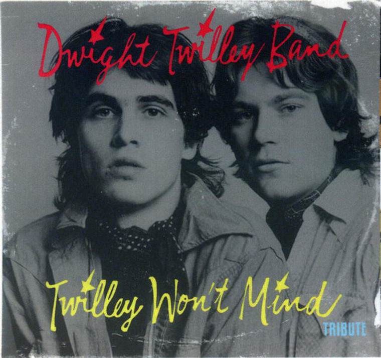 TWILLEY WON'T MIND   -TRIBUTE TO DWIGHT TWILLEY BAND-  COMP CD