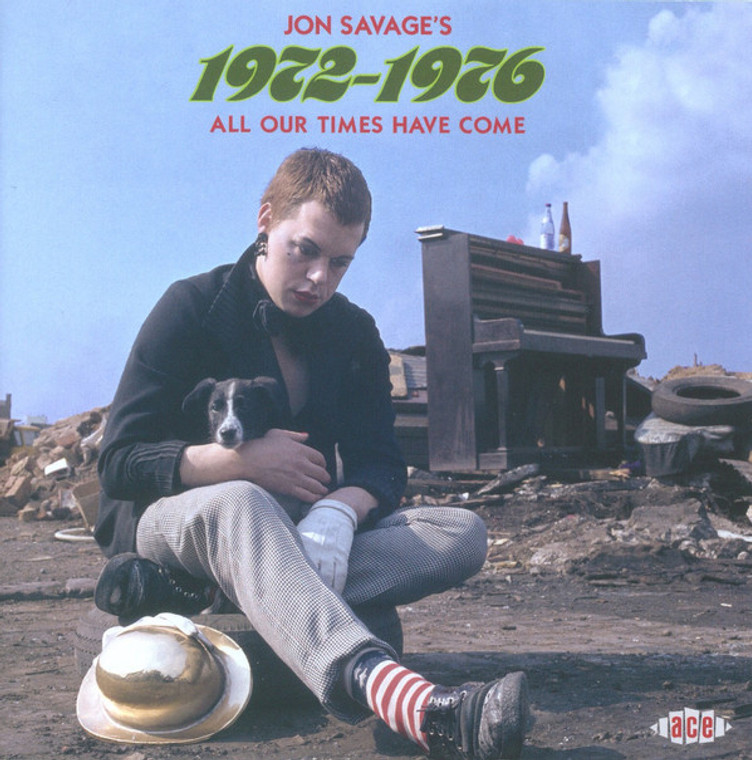 JON SAVAGE'S 1972-1976  -ALL OUR TIMES HAVE COME- DBL COMP CD