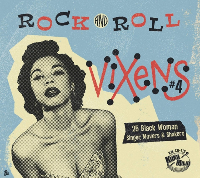 ROCK AND ROLL VIXENS, VOL. 4  - 25 rockin' movers, groovers &shakers, recorded between the early 1950s and the mid 1960's.-  COMP CD