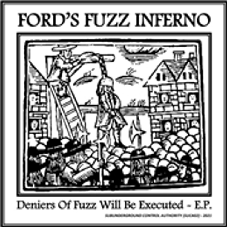 FORD'S FUZZ INFERNO   - Deniers of Fuzz Will Be Executed -  45 RPM
